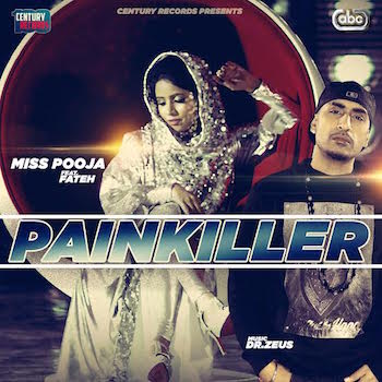 Miss Pooja ft Dr Zeus & Fateh – Painkiller (Out Now)