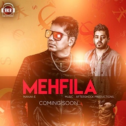 Manak-E ft DJ Aftershock Mehfila