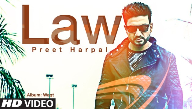 Preet Harpal - Law (Full Video)