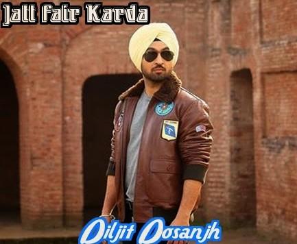 Diljit Dosanjh ft Preet Hundal - Jatt Fire Karda