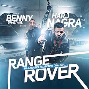 Harj Nagra ft Benny Dhaliwal - Range Rover