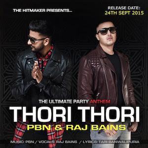 Raj Bains & PBN - Thori Thori (Out Now)