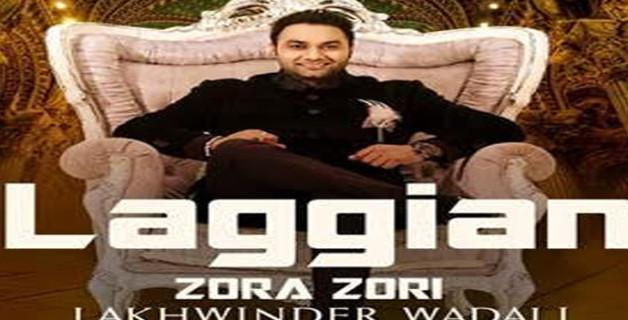 Lakhwinder Wadali - Laggian Zora Zori (Full Video)