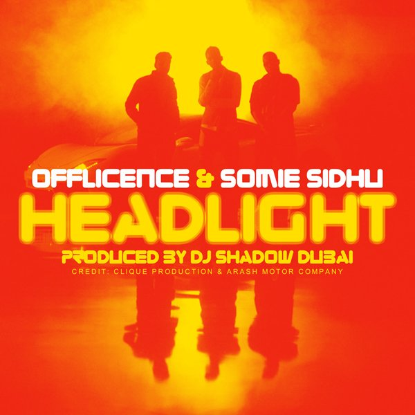 Offlicence & Somie Sidhu - Headlight (Out Now)