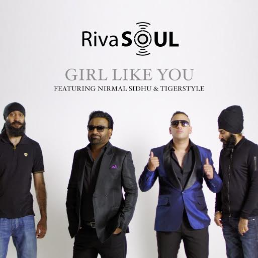 RivaSoul ft Nirmal Sidhu - Girl Like You (Out Now)