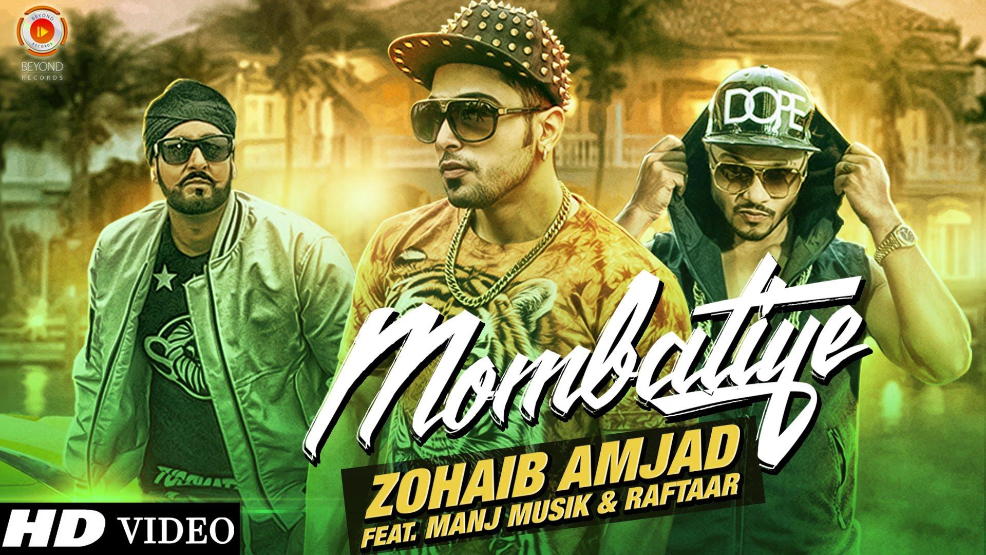 Zohaib Amjad ft. Raftaar & Manj Musik - Mombatiye (Full Video)