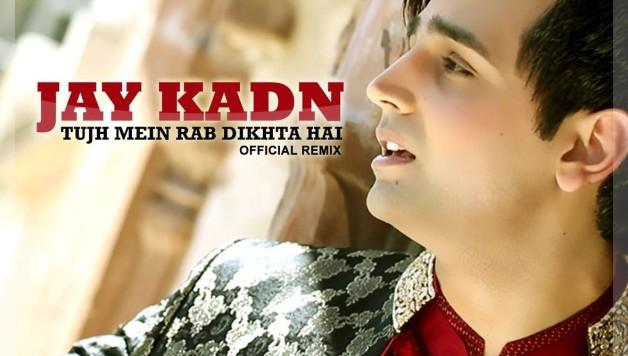 Jay Kadn - Tujh Mein Rab Dikhta Hai