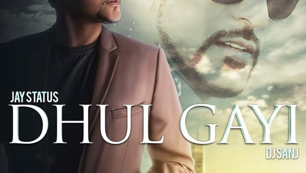 Jay Status ftt Dj Sanj – Dhul Gayi (Out Now)