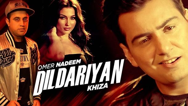 Khiza ft Omer Nadeem – Dildariyaan (Out Now)