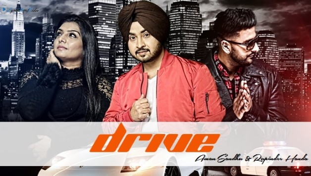 Aman Sandhu & Rupinder Handa ft PBN - Drive (Full Video)