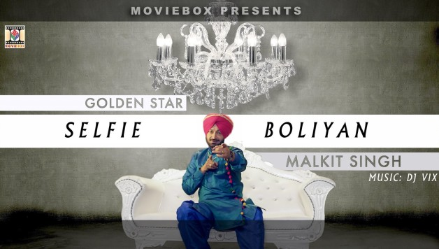 Malket Singh ft DJ Vix - Selfie Boliyan (Full Video)