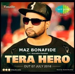 Maz Bonafide - Tera Hero (Out Now)