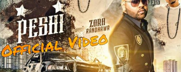 Zora Randhawa ft Dr Zeus - Peshi (Full Video)