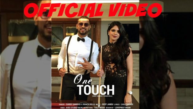 garry-sandhu-ft-roach-killa-one-touch-video