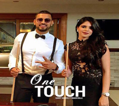 garry-sandhu-ft-roach-killa-one-touch-out-now