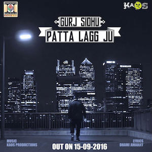 gurj-sidhu-ft-kaos-productions-patta-lagg-out-now