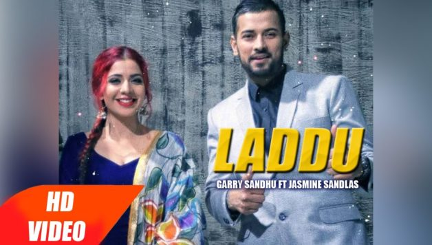 Garry Sandhu & Jasmine Sandlas - Laddu (Full Video)