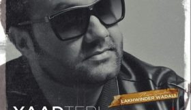 Lakhwinder Wadali - Yaad Teri (Out Now)