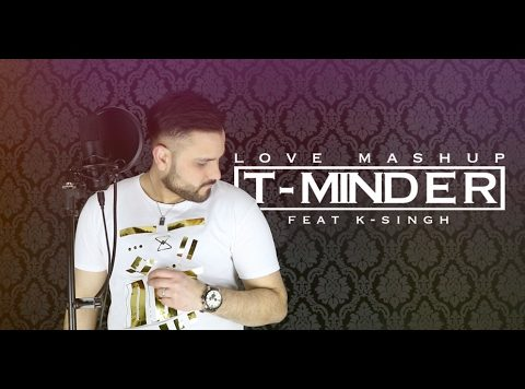 T-Minder ft K-Singh - Love Mashup (Full Video)