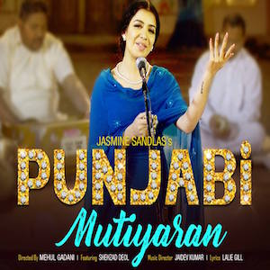 Jasmine Sandlas - Punjabi Mutiyaran (Out Now)