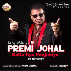 Premi Johal - Balle Oye Punjabiyo (Out Now)
