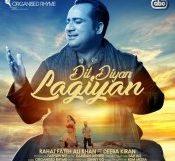 Rahat Fateh Ali Khan ft Deeba Kiran - Dil Diyan Lagiyan (Out Now)