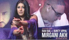 Ravi Bal ft Bunty Uppal - Mirgani Akh (Out Now)
