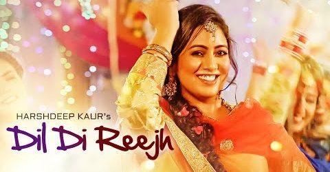 Harshdeep Kaur ft Tigerstyle - Dil Di Reejh (Full Video)