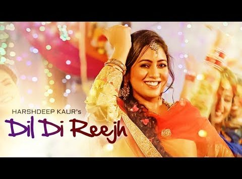 Harshdeep Kaur ft Tigerstyle - Dil Di Reejh (Full Video)