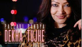 Pallavi Pandya ft. Ravi Bal - Dekha Tujhe