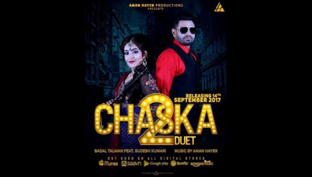 Aman Hayer, Badal Talwan & Sudesh Kumari- Chaska Duet 2 (Out Now)