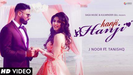 J Noor Ft.Tanishq - Hanji Hanji (Full Video)