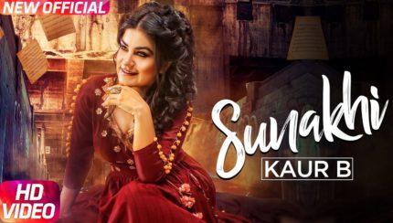 Kaur B - Sunakhi (Full Video)