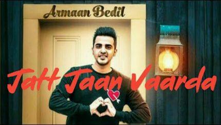 Armaan Bedil ft Sukh-E - Jatt Jaan Vaarda (Full Video)