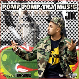 JK - Pomp Pomp Tha Music (Out Now)