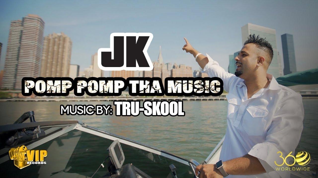 JK ft Tru-Skool - Pomp Pomp Tha Music (Full Video)