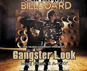 Manj Musik ft A-Kay - Gangster Look (Out Now)