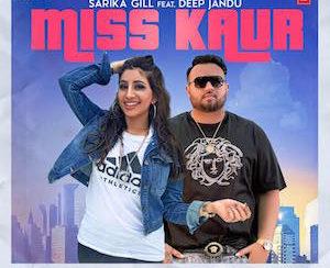 Sarika Gill ft Deep Jandu - Miss Kaur (Out Now)