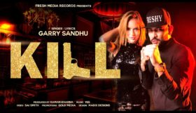 Garry Sandhu - Kill (Full Video)