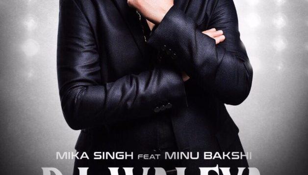 Mika Singh ft Minu Bakshi - DJ Waleye (Out Now)