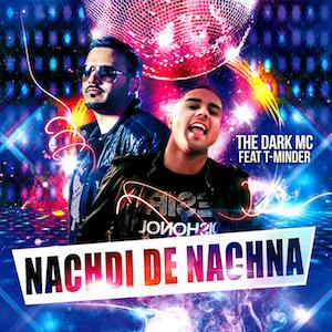 The Dark MC ft T-Minder - Nachdi De Nachna (Out Now)