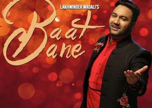 Lakhwinder Wadali - Baat Bane (Out Now)