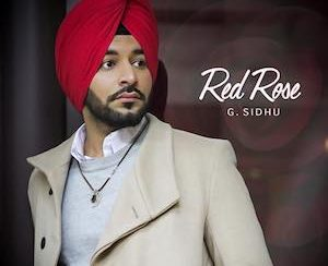 G Sidhu - Red Rose (Out Now)
