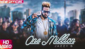 Jazzy B - One Million (Full Video)