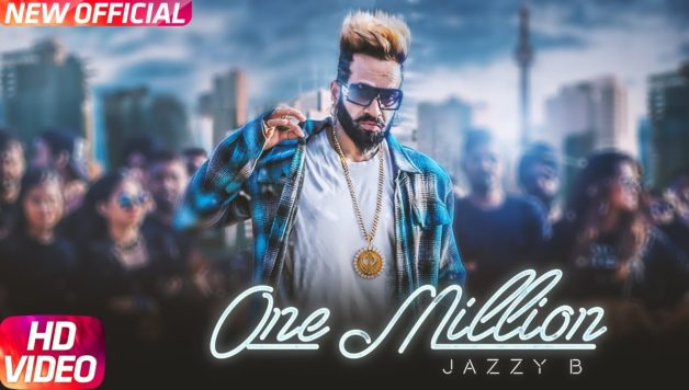 Jazzy B - One Million (Full Video)