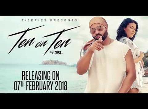 Jsl Singh - Ten on Ten (Full Video)