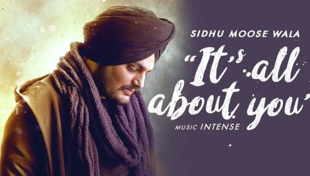 SIDHU MOOSE WALA - ITS ALL ABOUT YOU (VIDEO)